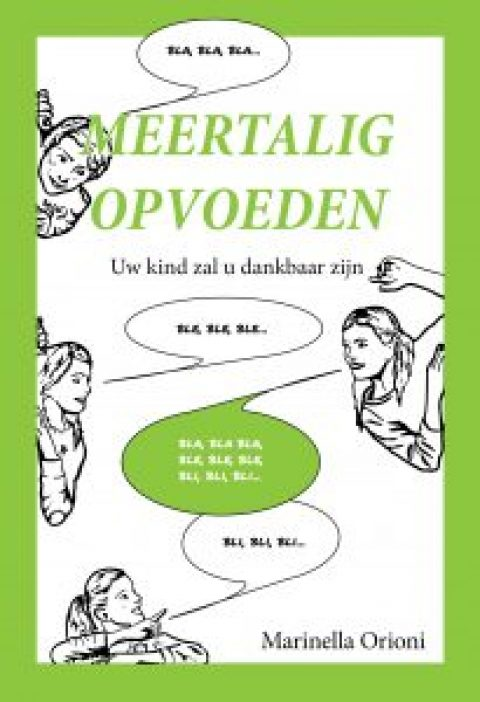 Meertalig opvoeden. Uw kind zal u dankbaar zijn!